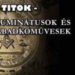 A TITOK-ILLUMINÁTUSOK ÉS SZABADKŐMÜVESEK