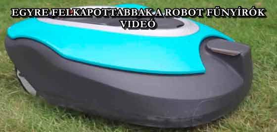 EGYRE FELKAPOTTABBAK A ROBOT FŰNYÍRÓK - VIDEÓ