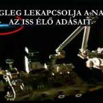VÉGLEG LEKAPCSOLJA A NASA AZ ISS ÉLŐ ADÁSAIT