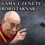 A DALAI LÁMA ÜZENETE A TERRORISTÁKNAK