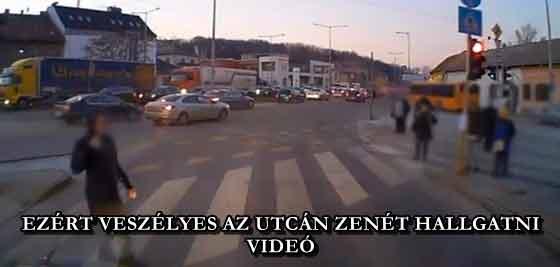 EZÉRT VESZÉLYES AZ UTCÁN ZENÉT HALLGATNI - VIDEÓ