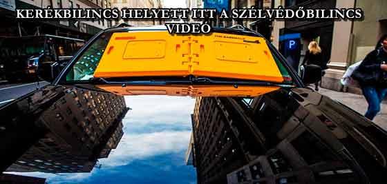 KERÉKBILINCS HELYETT ITT A SZÉLVÉDŐBILINCS - VIDEÓ
