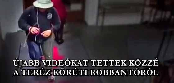 ÚJABB VIDEÓKAT TETTEK KÖZZÉ A TERÉZ KÖRÚTI ROBBANTÓRÓL