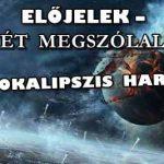 ELŐJELEK – ISMÉT MEGSZÓLALTAK AZ APOKALIPSZIS HARSONÁI