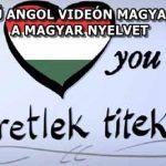 NAGYSZERŰ ANGOL VIDEÓN MAGYARÁZZÁK EL A MAGYAR NYELVET