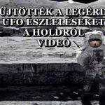 ÖSSZEGYŰJTÖTTÉK A LEGÉRDEKESEBB UFO ÉSZLELÉSEKET A HOLDRÓL – VIDEÓ