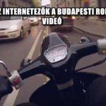 KIAKADTAK AZ INTERNETEZŐK A BUDAPESTI ROBOGÓS MIATT - VIDEÓ