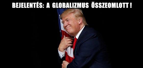 BEJELENTÉS: A GLOBALIZMUS ÖSSZEOMLOTT!