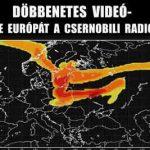DÖBBENETES VIDEÓ-ÍGY FEDTE BE EURÓPÁT A CSERNOBILI RADIOAKTÍV FELHŐ.