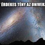 NÉHÁNY ÉRDEKES TÉNY AZ UNIVERZUMRÓL