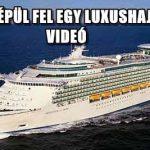 ÍGY ÉPÜL FEL EGY LUXUSHAJÓ - VIDEÓ