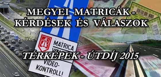 útdíj térkép magyarország 2015 MEGYEI MATRICÁK   KÉRDÉSEK ÉS VÁLASZOK, TÉRKÉPEK. ÚTDÍJ 2015  útdíj térkép magyarország 2015